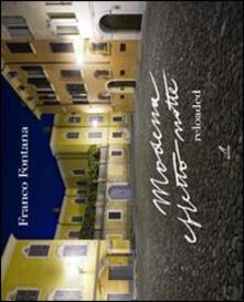 Modena effetto notte reloaded. Ediz. italiana e inglese - Franco Fontana - copertina