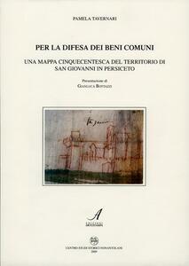 Per la difesa dei beni comuni. Una mappa cinquecentesca del territorio di San Giovanni in Persiceto
