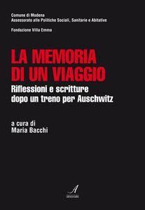 La memoria di un viaggio. Riflessioni e scritture dopo un treno per Auschwitz