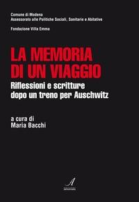 La La memoria di un viaggio. Riflessioni e scritture dopo un treno per Auschwitz - Bacchi Maria - wuz.it