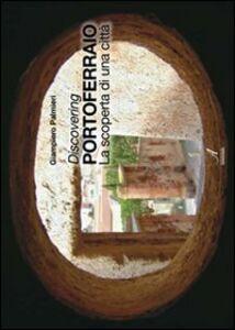 Discovering Portoferraio. La scoperta di una città. Ediz. italiana e inglese