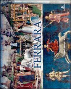 Ferrara. Ediz. italiana e inglese