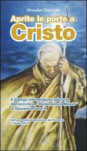 Aprite le porte a Cristo. Il dialogo interreligioso alla luce dell'enciclica