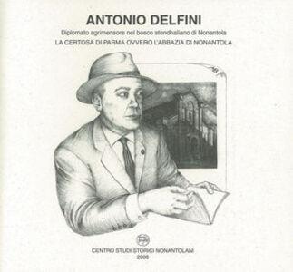 Antonio Delfini. La certosa di Parma ovvero l'abbazia di Nonantola