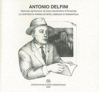 Antonio Delfini. La certosa di Parma ovvero l'abbazia di Nonantola - Bai Margherita Bertoni Alberto Malaguti Gino - wuz.it