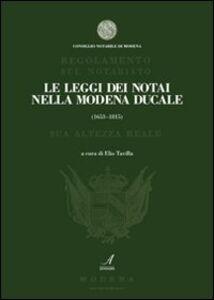 Le leggi dei notai della Modena ducale (1653-1815)