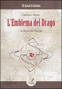 L' emblema del drago. Cronaca prima