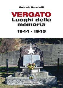Vergato. Luoghi della memoria 1944-1945