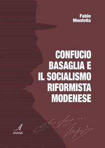 Confucio Basaglia e il socialismo riformista modenese