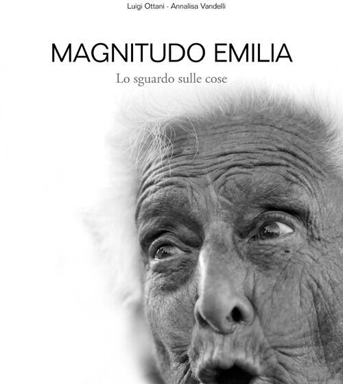Magnitudo Emilia. Lo sguardo sulle cose