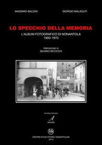 Lo specchio della memoria. L'album fotografico di Nonantola 1900-1970