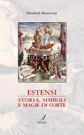 Estensi. Storia, simboli e magie di corte