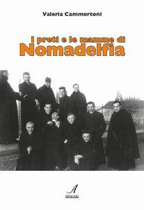 I preti e le mamme di Nomadelfia