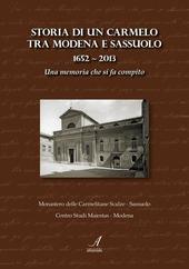 Storia di un Carmelo tra Modena e Sassuolo (1652-2013). Una memoria che si fa compito