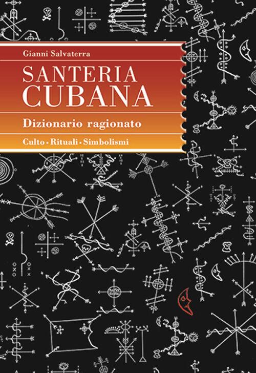 Santeria cubana. Dizionario ragionato