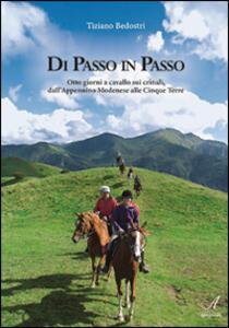 Di passo in passo. Otto giorni a cavallo sui crinali, dall'Appennino Modenese alle Cinque Terre