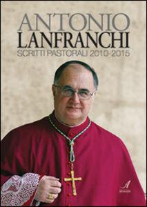 Scritti pastorali 2010-2015