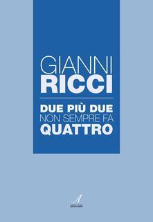 Due più due non sempre fa quattro - Gianni Ricci - copertina