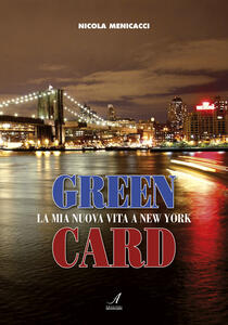 Green card. La mia nuova vita a New York