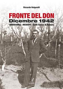 Fronte Del Don Dicembre 1942 Bulgarelli Riccardo Ebook Pdf Con Light Drm Ibs