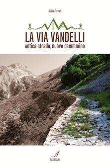 Grandtoureventi.it La Via Vandelli. Antica strada, nuovo cammino Image