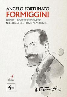 Angelo Fortunato Formiggini. Ridere, leggere e scrivere nellItalia del primo Novecento.pdf