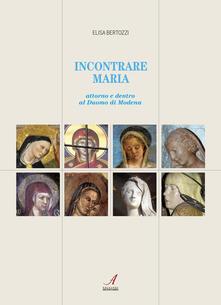 Birrafraitrulli.it Incontrare Maria. Attorno e dentro il Duomo di Modena Image