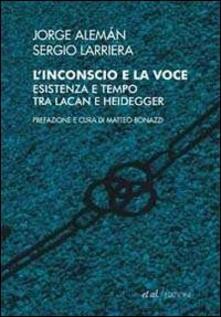 Amatigota.it L' inconscio e la voce. Esistenza e tempo tra Lacan e Heidegger Image