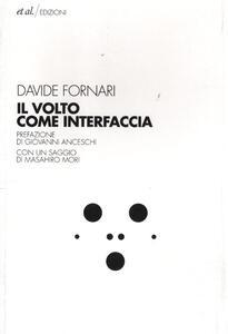 Libro Il volto come interfaccia Davide Fornari