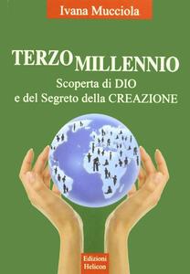 Terzo millennio. Scoperta di Dio e del segreto della creazione