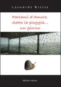 Parlami d'amore. Sotto la pioggia... un giorno