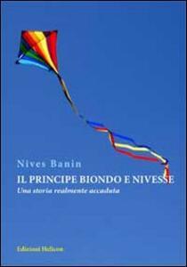 Il principe biondo e Nivesse. Una storia realmente accaduta