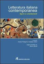 Letteratura italiana contemporanea. Figure e orientamenti
