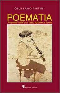 Poematia. Poemetti latini. Testo italiano a fronte