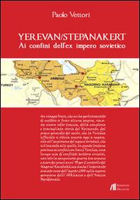 Yerevan/Stepanakert. Ai confini dell'ex impero sovietico - Vettori Paolo - wuz.it