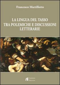 La lingua del Tasso tra polemiche e discussioni letterarie