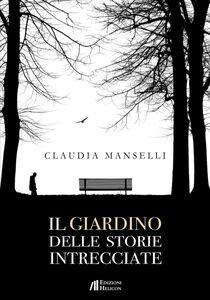 Libro Il giardino delle storie intrecciate Claudia Manselli