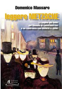 Leggere Nietzsche. Le pagine più belle del filosofo di Zarathustra e un confronto con Munch e Jung