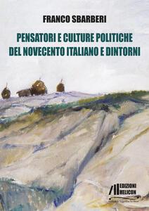 Libro Pensatori e culture politiche del Novecento italiano e dintorni Franco Sbarberi