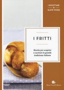 I fritti. Ricette per scoprire e cucinare la grande tradizione italiana