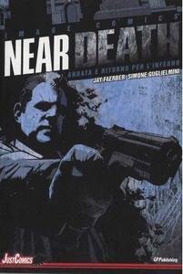 Near death. Vol. 1