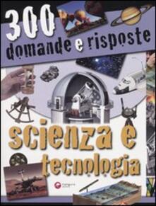 Nicocaradonna.it Trecento domande e risposte. Scienza e tecnologia. Ediz. illustrata Image