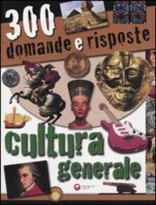Milanospringparade.it Trecento domande e risposte. Cultura generale. Ediz. illustrata Image
