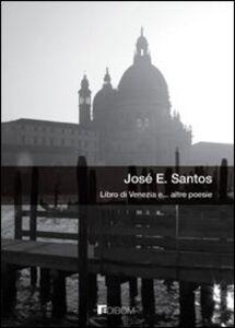 Libro di Venezia e... altre poesie