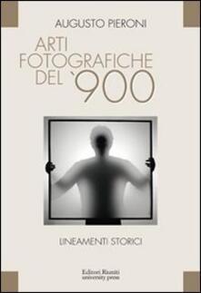 Arti fotografiche del '900 - Augusto Pieroni - copertina