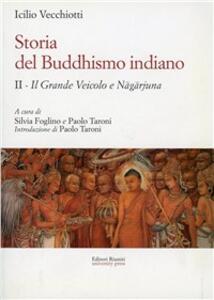 Storia del buddhismo indiano. Vol. 2: Il grande Veicolo e Nagarjuna. - Icilio Vecchiotti - copertina