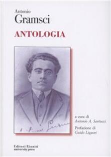 Antonio Gramsci. Antologia
