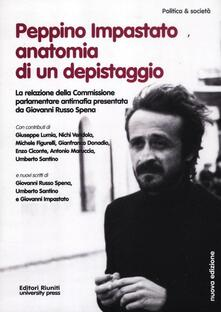 Peppino Impastato: anatomia di un depistaggio. la relazione della commissione parlamentare antimafia - copertina