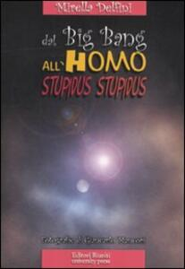 Dal big bang all'homo stupidus stupidus