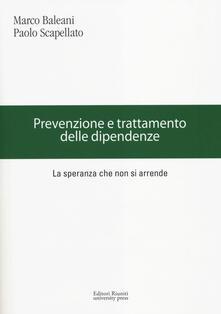 Prevenzione e trattamento delle dipendenze. La speranza che non si arrende